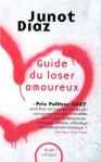 Guide du loser amoureux de Junot Diaz ed. Plon, 19€