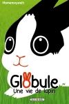 Globule, une vie de lapin de Mamemoyashi ed. Soleil, 6,99 €
