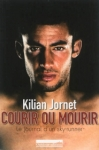Courir ou mourir - le journal d'un sky-runner de Kilian Jornet ed. Outdoor, 21€