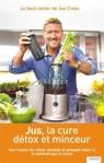 Jus, la cure détox et minceur de Joe Cross ed. Larousse, 15,90€