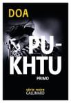 Pukhtu. Primo de DOA ed. Gallimard 21€