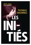 Les initiés de Thomas Bronnec ed. Gallimard, 15,50€