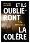 Et ils oublieront la colère d'Elsa Marpeau ed. Gallimard 19,50€