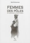 Femmes des poles - dix aventurières en quete d'absolu de Benoit Heimermann ed. Paulsen 22€