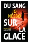 Sur la glace de Jo Nesbo ed. Gallimard 14,90€
