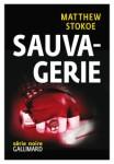 Sauvagerie de Matthew Stokoe ed. Gallimard, à paraitre le 5 Juin