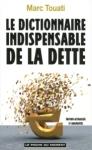 Le dictionnaire indispensable de la dette de Marc Touati ed. du Moment 6,95€
