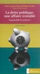 La dette publique, une affaire rentable - A qui profite le système ? de  André-Jacques Holbecq,  Philippe Derudder ed. Y Michel 13,50€