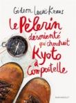 Le pèlerin désorienté qui cherchait Kyoto à Compostelle de Gideon Lewis-Kraus ed. Marabout 19,90€