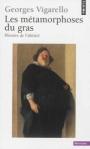 Les métamorphoses du gras - Histoire de l'obésité du Moyen Age au XXe siècle de Georges Vigarello ed. Points 9€