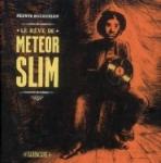 Le rêve de météor Slim de Frantz Duchazeau ed. Sarbacane 23,50€