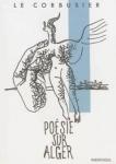 Poésie sur Alger de Le Corbusier ed. Parenthèses 19€