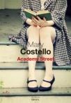 Academy street de Mary Costello ed. Seuil 18,50€