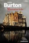 Miniaturistes de Jessie Burton ed. Gallmard 22,90€