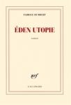 Eden Utopie de Fabrice Humbert ed. Gallimard 18,90€