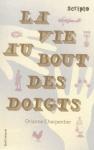 La vie au bout des doigts d'Orianne Charpentier ed. Gallimard 14,50$