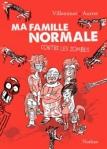 Ma famille normale contre les zombies tome 1 de vincent Villeminot ed. Nathan 14,90€