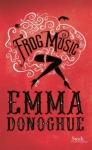 Frogg music de Emma Donoghue ed. Stock 22,50€