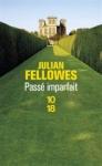 Passé imparfait de Julian Fellowes ed. 10/18 9,60€