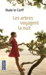 Les arbres voyagent la nuit d'Aude Le Corff ed. pocket 6,80€