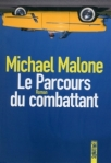 Le parcours du combattant de Michael Malone ed. Sonatine 23€