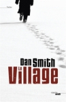 Le village de Dan Smith ed. Le cherche midi 19,50€