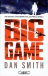 Big game de Dan Smith ed. Michel Lafon 14,95€