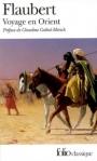 Voyage en Orient de Gustave Flaubert ed. Folio 12,90€