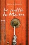 Le souffle du maître de Blanche de Richemont ed. Presses de la Renaissance 16,90€