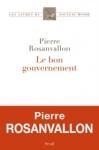 Le bon gouvernement de Pierre Rosanvallon ed. Seuil 22,50€