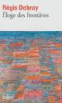 Eloge des frontières de Régis Debray ed. folio 5,20€