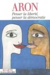 Penser la liberté, penser la démocratie de Raymond Aron, Quarto 34,50€