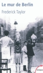 Le mur de Berlin de Fred Taylor ed. Tempus 12€
