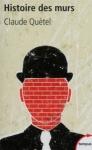 Histoire des murs : une autre histoire des hommes de Claude Quetel ed. Tempus 9,90€