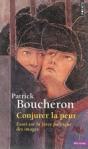 Conjurer la peur : essai sur la force politique des images, Sienne, 1338 de Patrick Boucheron  ed. points 9,50€
