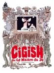 Cigish ou Le maître du je de Florence Dupré La Tour ed. Ankama 15,90€