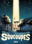 Soucoupes de Arnaud Le Gouëfflec, Obion ed. Glénat 20,50€