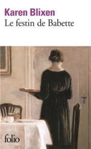 Le festin de Babette de Karen Blixen, 8,30€ - ed. Folio- disponible également à la librairie EAN 13 : 9782070349333