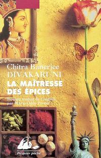 La maitresse des épices de Chitra Banerjee Divakaruni , 5,40€ - ed. Picquier - disponible également à la librairie EAN 13 : 9782877306126