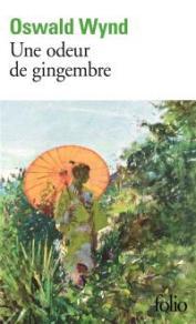 Une odeur de gingembre de Oswald Wynd , 9,40€ - ed. Folio - disponible également à la librairie EAN 13 : 9782070309054