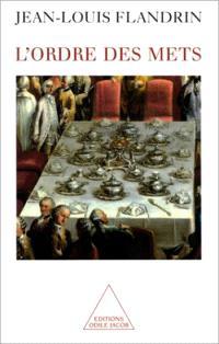 L'ordre des mets de Jean-Louis Flandrin , 23,90€ - ed. Odile Jacob- sur commande EAN 13 : 9782738110527