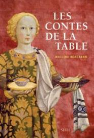 Les contes de la table de Massimo Montanari, 19€ - ed. Seuil - Disponible à la librairie EAN 13 : 9782021239355