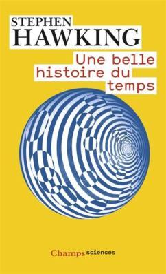 Une belle histoire du temps de Stephen Hawking, 9,20€ - ed. Champs/Flammarion - Disponible à la librairie également EAN : 9782081220164