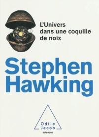 L'univers dans une coquille de noix de Stephen Hawking, 27,90€ - ed. Odile Jacob - Disponible à la librairie également EAN : 9782738123602